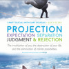 Projection, Expectation, Separation, Judgment & Rejection