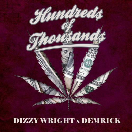 Dizzy Wright x Demrick - Hundreds of Thousands (Prod by Reezy)