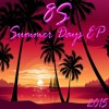 8S - End Of Summer Days