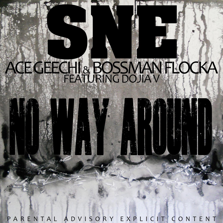 SNE ft. Dojia V - No Way Around [Thizzler.com Exclusive]