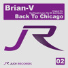 Brian-V - Back to Chicago (Original Mix)