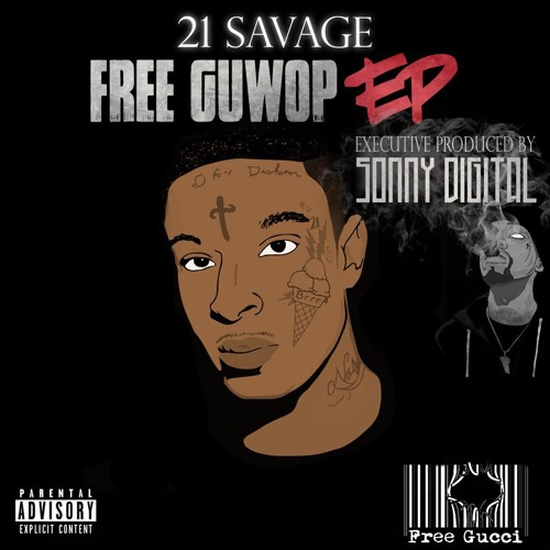 21 Savage - Free Guwop ( Produced By Sonny Digital )