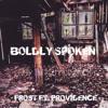 Frost ft. Providence -  Boldly Spoken ( LET NAS DOWN REMIX)