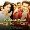 Aaj Ki Party – Bajrangi Bhaijaan - MIKA SINGH - Official Song