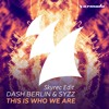 Dash Berlin & Syzz - This Is Who We Are (Skyrec Edit)