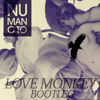NU - Man O To (Love Monkey Remix) Bootleg // Free Download