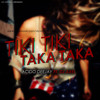 Tiki Tiki Taka Taka - DJ Axel Ft. Acido DeeJay