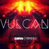 Corvo And Primero Vulcan Original Mix Mp3