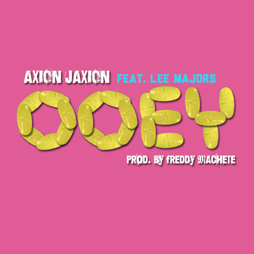 Axion Jaxion ft. Lee Majors - Ooey (Produced by Freddy Machete) [Thizzler.com]