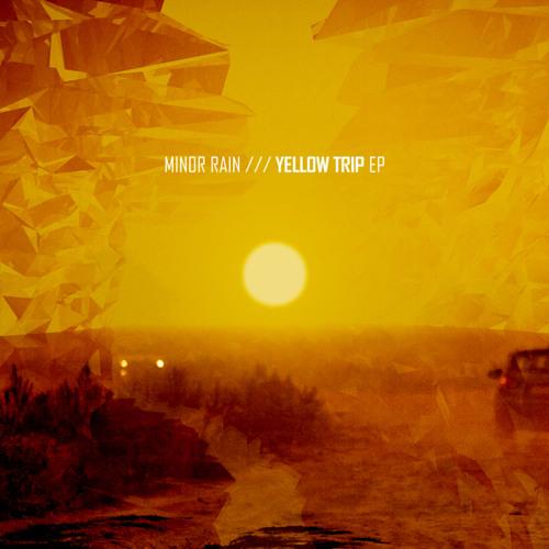 Minor Rain - Yellow Trip (Clip)