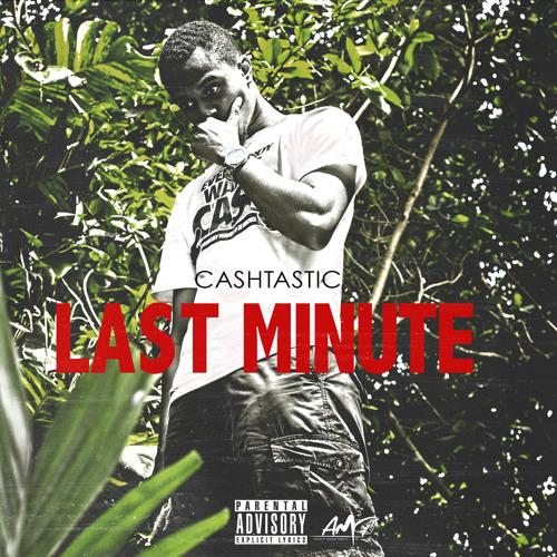 CASHTASTIC - LAST MINUTE