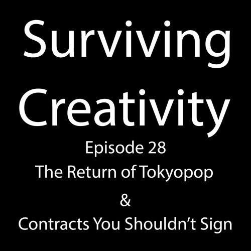 Surviving Creativity S01E28 - Return Of Tokyopop & Contracts You Shouldn't Sign