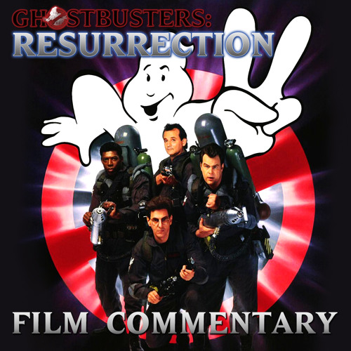 Ghostbusters: Resurrection :: Ghostbusters 2 Film Commentary
