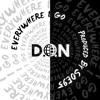 D.O.N. - Every Where I Go Prod. Soe95 (2015)