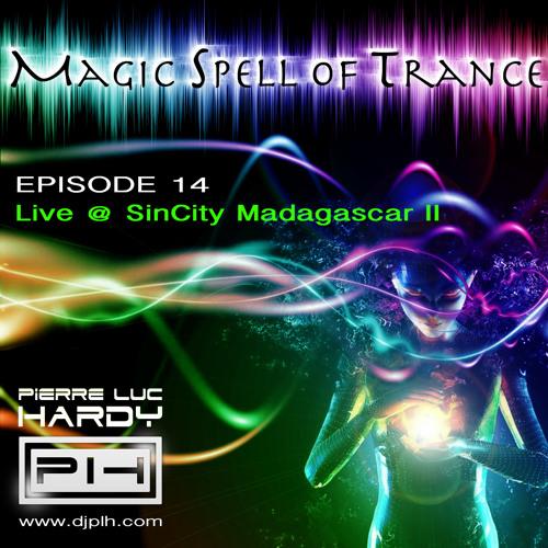 PLH - Magic Spell Of Trance 014 - Live @ SinCity Madagascar II