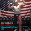 BIG MIKE'S ALL-AMERICAN MEGA-MOTIVATION MIX