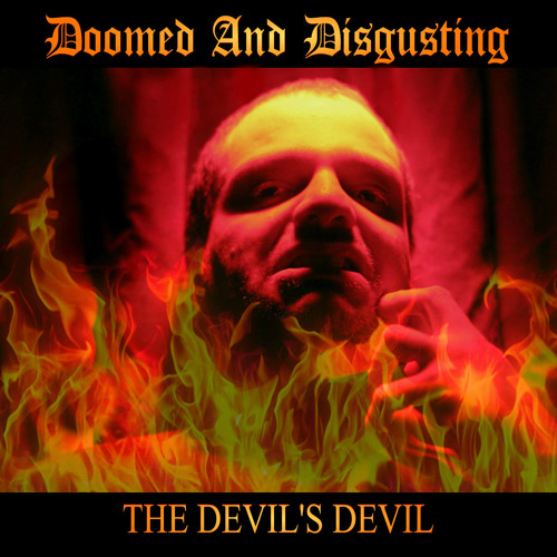 the-devils-devil-doomed-and-disgusting