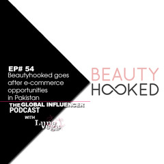 EP#54: Beautyhooked goes after e-commerce opportunities in Pakistan