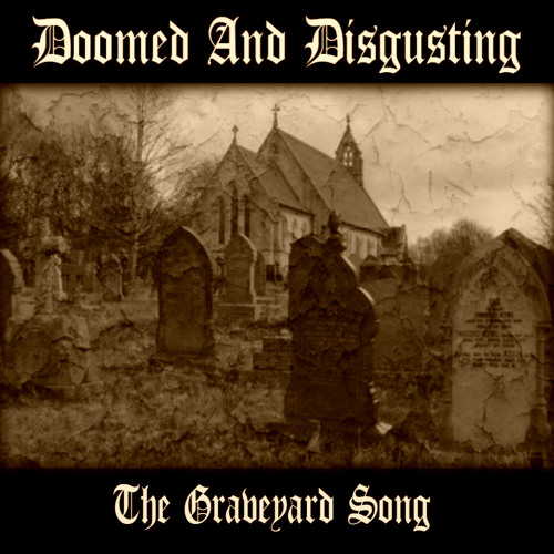the-graveyard-song-doomed-and-disgusting