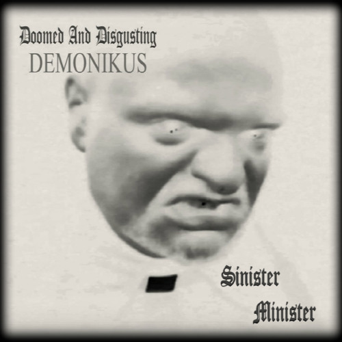 sinister-minister-doomed-and-disgusting