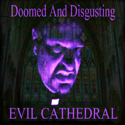 evil-cathedral-doomed-and-disgusting