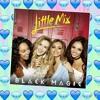Little Mix-Black Magic-Remix