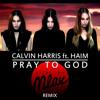 Calvin Harris ft. Haim - Pray To God (Sebastian Mlax Remix)[ꜰʀᴇᴇ ᴅᴏᴡɴʟᴏᴀᴅ] mp3