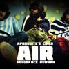 Aphrodite's Child - Air (Fulgeance Rework)[Free Download]