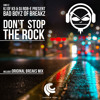 KJ of K5 & DJ Rob-E present Bad Boyz Of Breakz - Don't Stop The Rock (Original Breaks Mix)