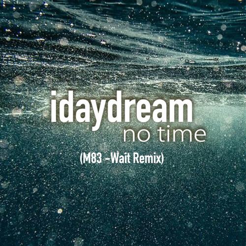 no time (M83 - Wait remix)