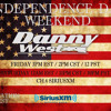 Danny West on SiriusXM July 4th Weekend