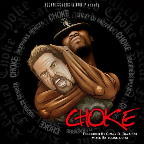 CHOKE (DIRTY) ROCKNESS MONSTA  produced by CRAZY DJ BAZARRO