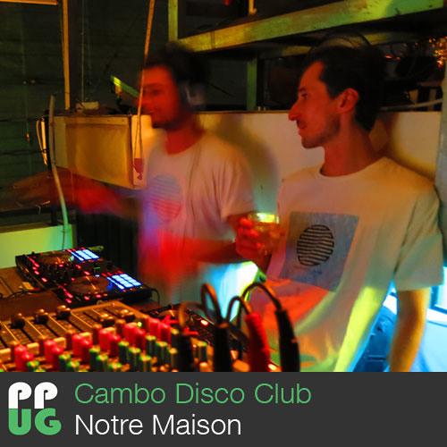 Cambo Disco Club - Notre Maison
