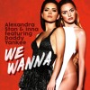 Alexandra Stan & INNA - We Wanna (Live Version)