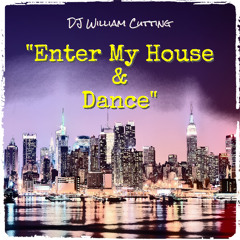 Enter My House & Dance