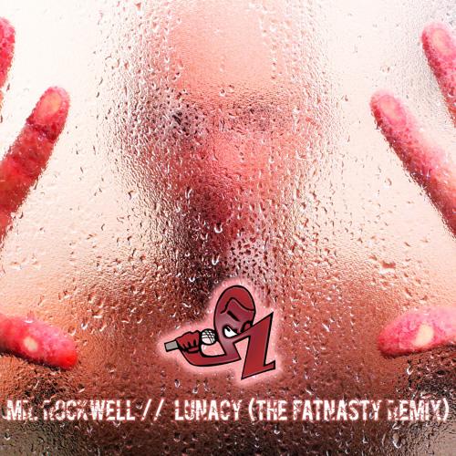 Mr. Rockwell   Lunacy (The Fatnasty Remix)