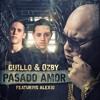 Guillo & Ozby Ft Alexio - Pasado Amor (iTunes)