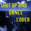 Shut Up And Dance (Cover) ft. violin