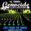 Genocide - Cry From The Grave [Srebrenica 20yrs Later]