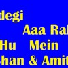 Zindegi Aaa Raha  Hu Main  House Mix Dj Shan Ft. Amit.Full Version