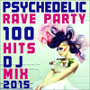 101 Psychedelic Rave Party Hits 2015 DJ Mix [msclvr.co/tc511]