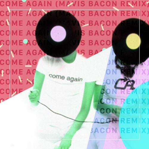 [FREE DL in Description]Come Again(MAVIS BACON Remix)- m-flo