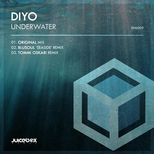 Diyo - Underwater (Tommi Oskari Remix) [Juicebox Music]