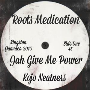 Jah Give Me Power -  Kojo Neatness