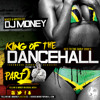 DJ Money - King Of The Dancehall 2 (Throwbacks And Classic Hits)
