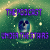 The Podcast Under the Stairs EP 59 – Listeners Choice - The Loved Ones (Feat. The Baz) mp3