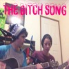 The Bitch Song Acoustic Cover