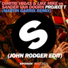 DVLM & Sander Van Doorn - Project T ( Martin Garrix Remix John Rodger Edit)