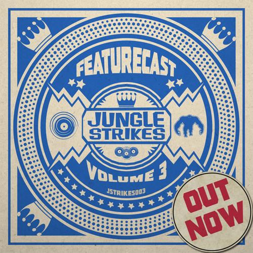 Featurecast - Jungle Strikes Vol 3 (Out Now)