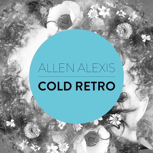 Allen Alexis | Cold Retro
